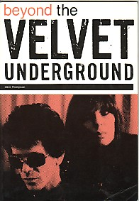 display image of VELVET UNDERGROUND - Beyond The Velvet Underground Book