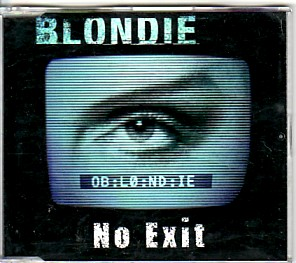 BLONDIE, No Exit