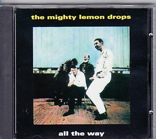 MIGHTY LEMON DROPS, All The Way