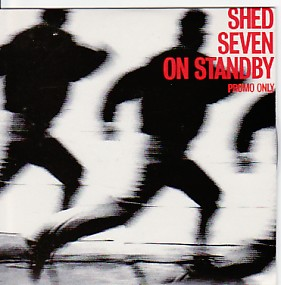 SHED SEVEN, On Standby