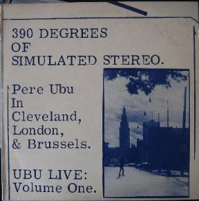 PERE UBU, 390 Degrees Of Simulated Stereo
