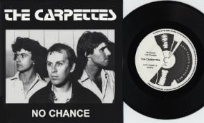 Carpettes No Chance 7""
