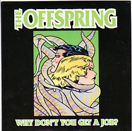 OFFSPRING, Why Don't You Get A Job?