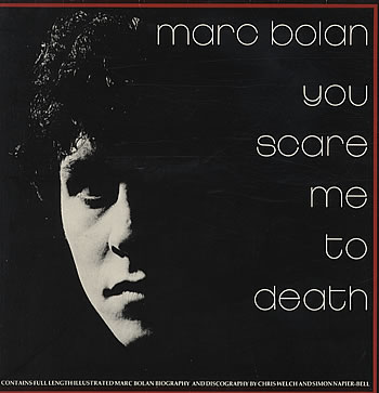 display image of MARC BOLAN - You Scare Me To Death