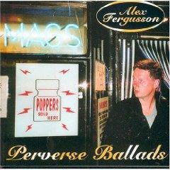 ALEX FERGUSSON (PSYCHIC TV), Perverse Ballads