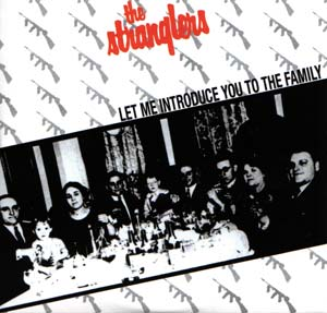 STRANGLERS - Let Me Introduce You To The Family