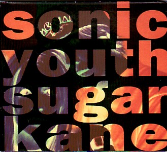 SONIC YOUTH, Sugar Kane