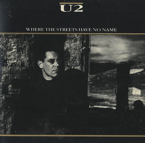 U2, Where The Streets Have No Name