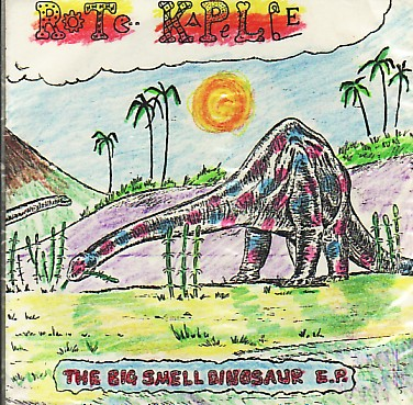 ROTE KAPELLE, The Big Smell Dinosaur EP