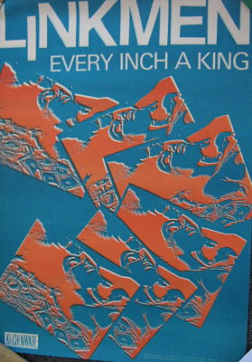 LINKMEN, Every Inch A King Poster