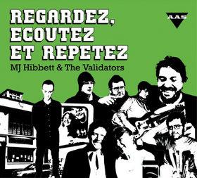 MJ Hibbett & The Validators 'Regardez, Ecoutez Et Repetez'