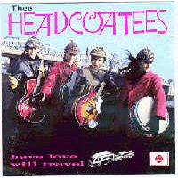 THE HEADCOATEES, Have Love Will Travel