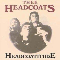 THEE HEADCOATS, Headcoatitude