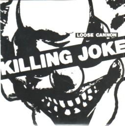 KILLING JOKE, Loose Cannon