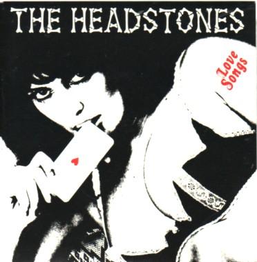 HEADSTONES, Love Songs