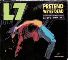 L7, Pretend We're Dead