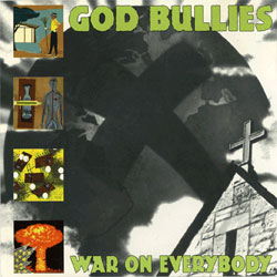 GOD BULLIES, War On Everybody