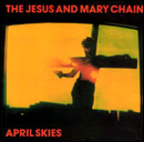 display image of JESUS AND MARY CHAIN - April Skies