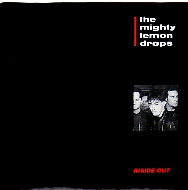 MIGHTY LEMON DROPS, Inside Out