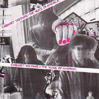 CABARET VOLTAIRE, The Voice Of America