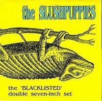 SLUSH PUPPIES, Blacklisted