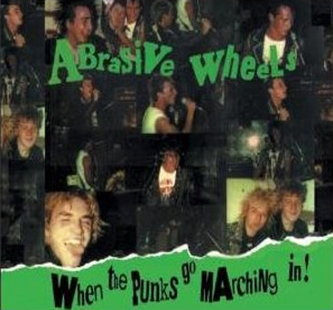 display image of ABRASIVE WHEELS - When The Punks Go Marching In