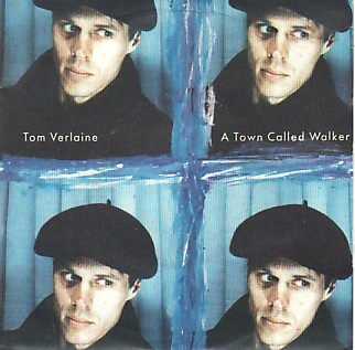 TOM VERLAINE (TELEVISION), A Town Called Walker
