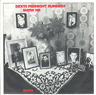 DEXY'S MIDNIGHT RUNNERS, Show Me