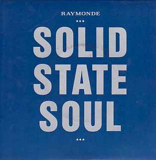RAYMONDE, Solid State Soul
