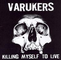 display image of VARUKERS - Killing Myself To Live