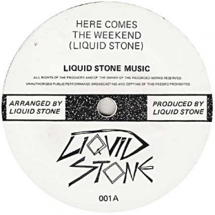 Liquid Stone Here Comes The Weekend