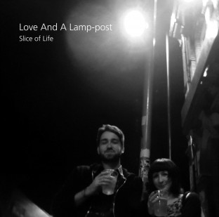 Slice Of Life 'Love and a Lamp-post'