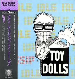 Toy Dolls Idle Gossip Japan