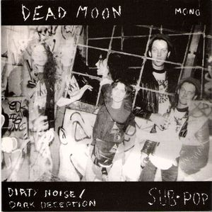 dead moon Dirty Noise 7""