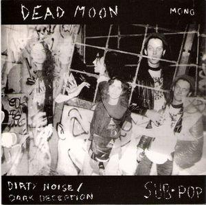 """dead moon Dirty Noise 7"""""""