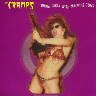 Cramps bikini girls with machine guns picture disc