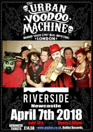The Urban Voodoo Machine -Newcastle Riverside Sat 7th April