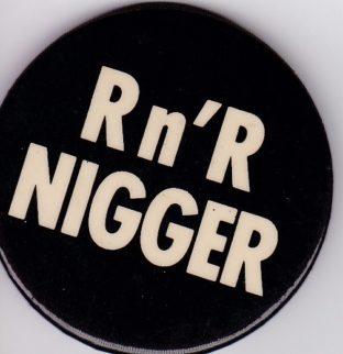 Patti Smith R n' R Nigger badge