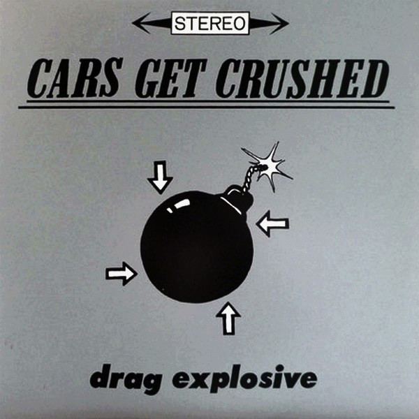 CARS GET CRUSHED, Drag Explosive