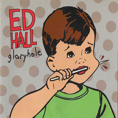 ED HALL, Gloryhole