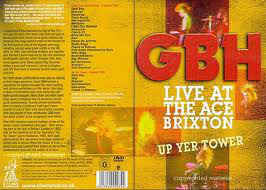 GBH, Live At The Ace Brixton + Up Yer Tower DVD