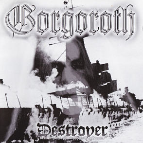 GORGOROTH, Destroyer Or About How To Philosophize With The Hammer