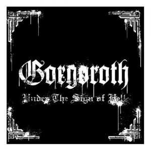 GORGOROTH, Under The Sign Of Hell