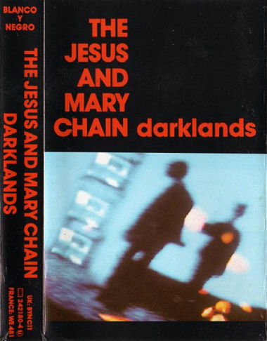 JESUS AND MARY CHAIN, Darklands