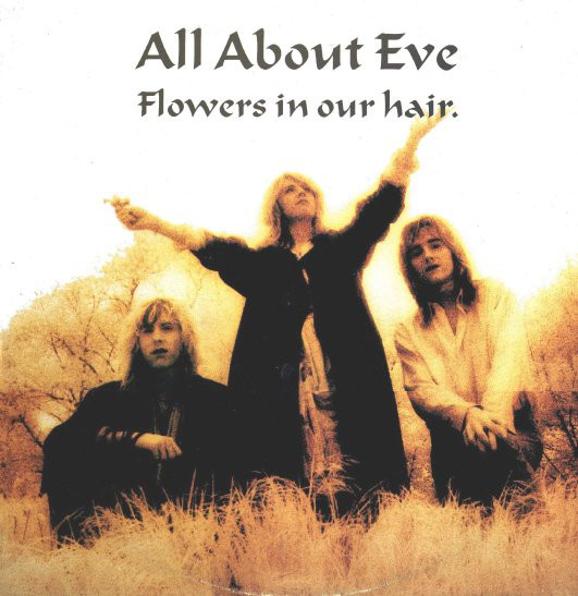 ALL ABOUT EVE, Flowers In Our Hair