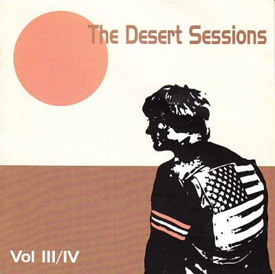 DESERT SESSIONS, Vol III/IV