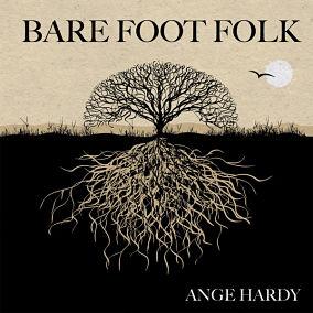 ANGE HARDY, Bare Foot Folk