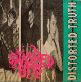 DISTORTED TRUTH, Smashed Hits