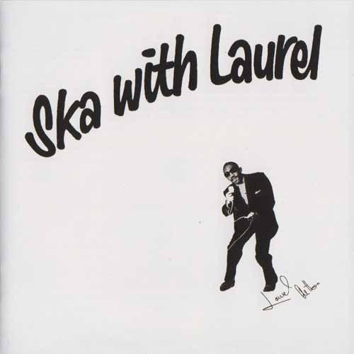 LAUREL AITKEN, Ska With Laurel