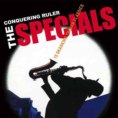 SPECIALS, The Conquering Ruler